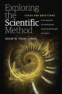 Exploring the Scientific Method By Gimbel, Steven (EDT)