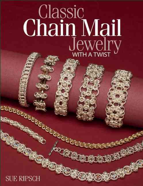 Classic Chain Mail Jewelry With a Twist By Ripsch, Sue