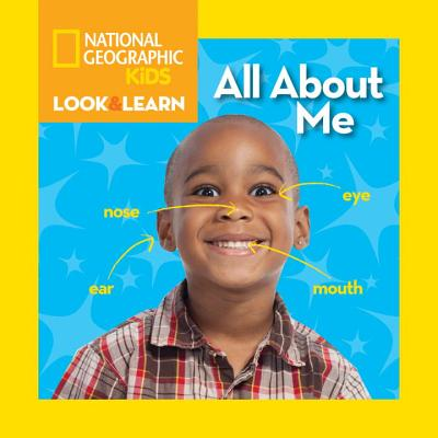 All About Me By National Geographic Society (U. S.)
